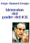 Jorge Manuel Dengo: Memorias del padre de ICE