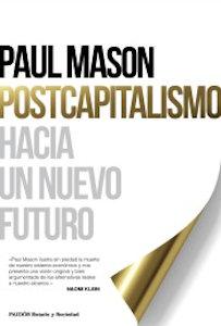 Postcapitalismo, hacia un nuevo futuro