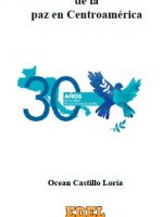 30 años de la construcción de la paz en Centroamérica